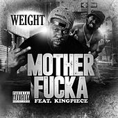 Motherfucka (feat. Kingpiece) by The Weight