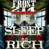 Sleep Is for the Rich (feat. Ace Boogie B) by Frost214