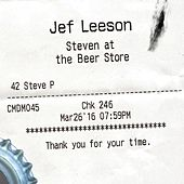 Steven at the Beer Store (Live) by Jef Leeson