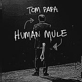 Human Mule by Tom Papa