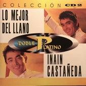 Doble Platino: Lo Mejor del Llano Colección, Vol. 2 de Inain Castañeda