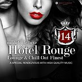 Hotel Rouge, Vol. 14 - Lounge and Chill out Finest (A Special Rendevouz with High Quality Music, Modèle De Luxe) by Various Artists