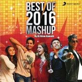 Best of 2016 Mashup (By DJ Kiran Kamath) by DJ Kiran Kamath