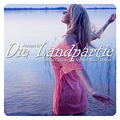 Die Landpartie, Vol. 01 (Best of Chillout and Ambient Music Deluxe) by Various Artists