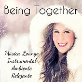 Being Together - Música Lounge Instrumental Ambiente Relajante para Meditación Reducir la Ansiedad y Felicitaciones de Navidad by Christmas Songs