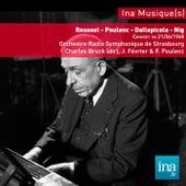 Roussel - Poulenc - Dallapicola - Nigg, Concert du 24/07/1960, Orchestre Radio-Symphonique de Strasbourg, Charles Bruck (dir), Jacques Février (Piano), Francis Poulenc (Piano) by Various Artists
