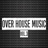 Over House Music, Vol. 3 de Various Artists