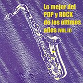 Lo Mejor Del Pop Y Rock De Los Últimos Años Vol. II by Various Artists