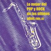 Lo Mejor Del Pop Y Rock De Los Últimos Años Vol. II de Various Artists