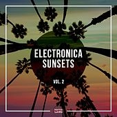 Electronica Sunsets, Vol. 2 by Various Artists