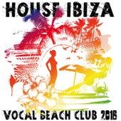 House Ibiza Vocal Beach Club 2016 von Various Artists
