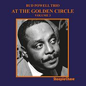 At the Golden Circle, Vol. 3 by Bud Powell