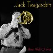 Jack Teagarden: Think Well of Me von Jack Teagarden