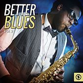 Better Blues, Vol. 2 by Various Artists