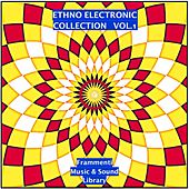 Ethno Electronic Music Collection, Vol. 1 by Various Artists