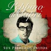 Peppino Di Capri. Sus Primeros Éxitos by Peppino Di Capri