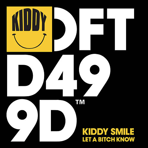 Let A B!tch Know by Kiddy Smile