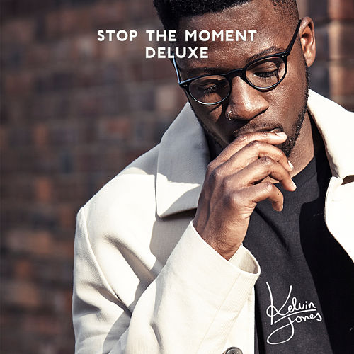 Stop the Moment (Deluxe) de Kelvin Jones