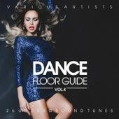 Dance Floor Guide (25 Underground Tunes), Vol. 4 by Various Artists