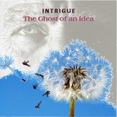 The Ghost of an Idea de Intrigue
