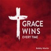 Grace Wins by Bobby Martin