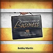 Taking Care of Business by Bobby Martin