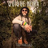 Tus Huellas by Quique Neira