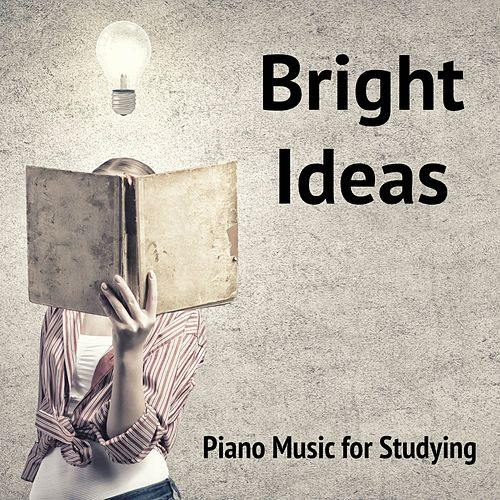 Bright Ideas Piano Music for Studying by Calm Music for Studying