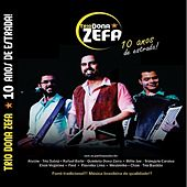 Trio Dona Zefa - 10 Anos de Estrada! (Ao Vivo) von Trio Dona Zefa
