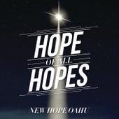 Hope Of All Hopes by New Hope Oahu