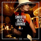 Smooth Jazzy Lounge, Vol. 3 by Various Artists