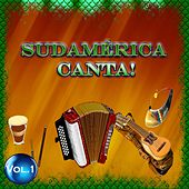 Sudamérica Canta! - Vol. 1 by Various Artists