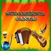 Sudamérica Canta! - Vol. 2 by Various Artists