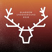 Glasgow Underground 2016 by Various Artists