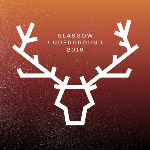 Glasgow Underground 2016 by Various Artists