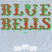 Blue Bells by Claw Boys Claw