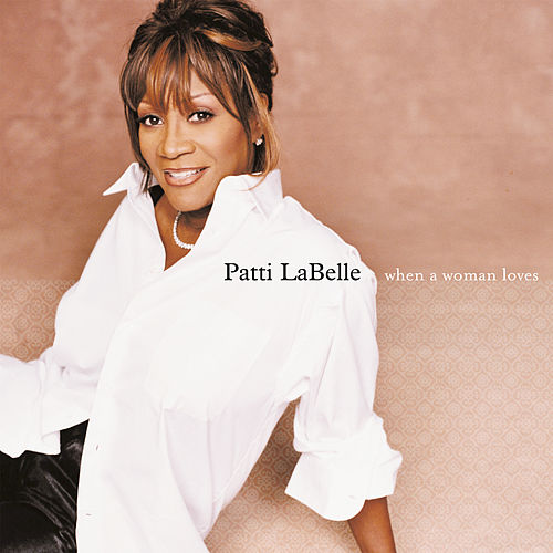 When A Woman Loves by Patti LaBelle