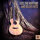 Feel The Rhythm and Blues Hits by Various Artists