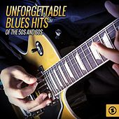 Unforgettable Blues Hits Of The 50s and 60s by Various Artists