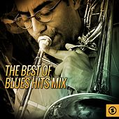 The Best Of Blues Hits Mix by Various Artists