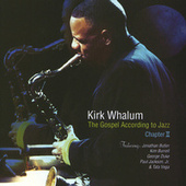 The Gospel According To Jazz Chapter 2 by Kirk Whalum
