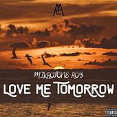 Love Me Tomorrow by Mikrofone Rob