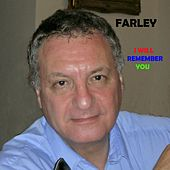I Will Remember You by Farley