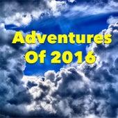 Adventures Of 2016 von Various Artists