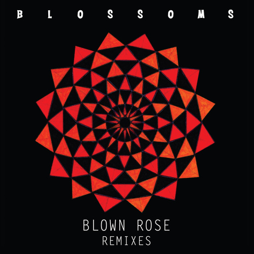 Blown Rose (Remixes) by Blossoms