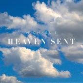 Heaven Sent by Michael e