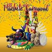El Machete en Carnaval de Various Artists