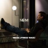 Mecke Strikes Back! by Mccm