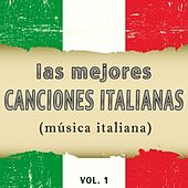 Las Mejores Canciones Italianas, Vol. 1 (Música Italiana) by Various Artists
