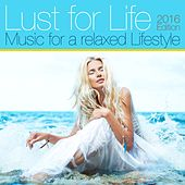 Lust for Life, 2016 Edition (Music for a Relaxed Lifestyle) by Various Artists